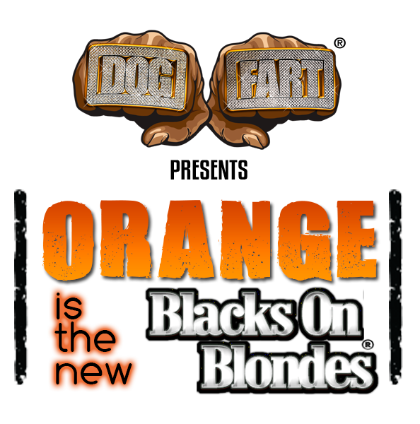 Dogfart Presents Orange Is The New Black