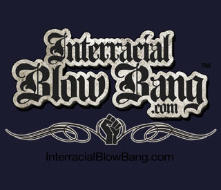 Free InterracialBlowbang.com username and password when you join TheMinion.com
