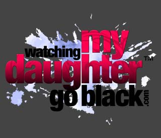 WatchingMyDaughterGoBlack.com